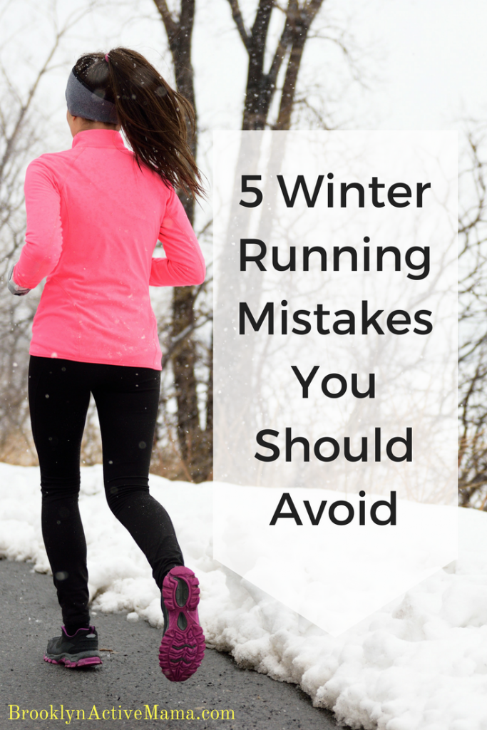 5 Winter Running Mistakes You Should Avoid - Brooklyn Active Mama