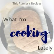 What I'm Cooking Lately