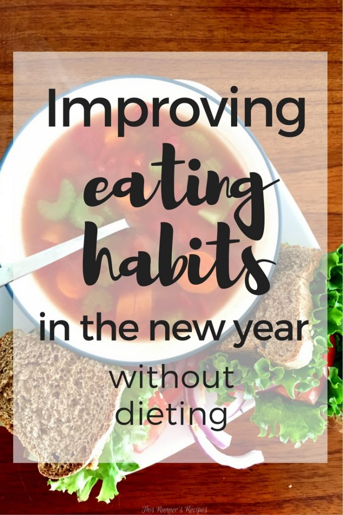 Improving Eating Habits in the New Year (without Dieting)