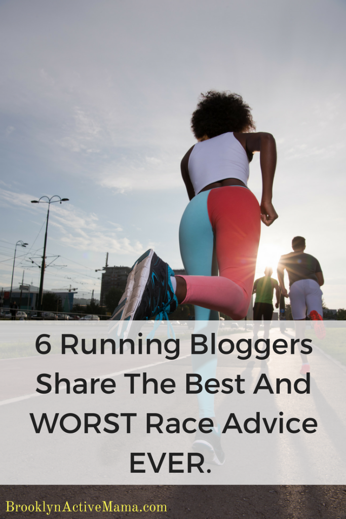 6 Running Bloggers Share The Best And WORST Race Advice EVER.