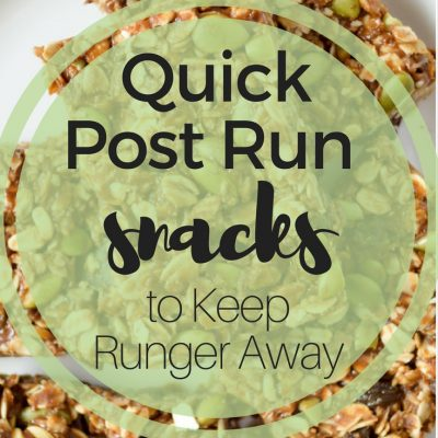 Quick Post Run Snacks to Keep Runger Away