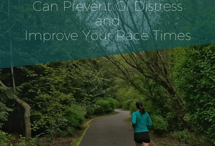 Gut Training for Long Distance Runners: How to Avoid GI Distress and Improve Your Race Times