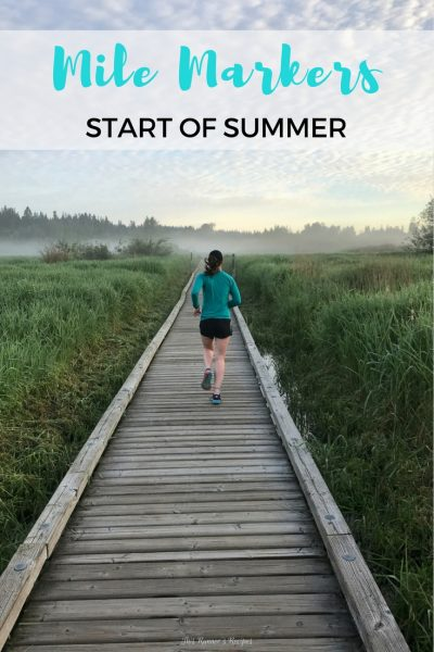 Mile Markers: Start of Summer