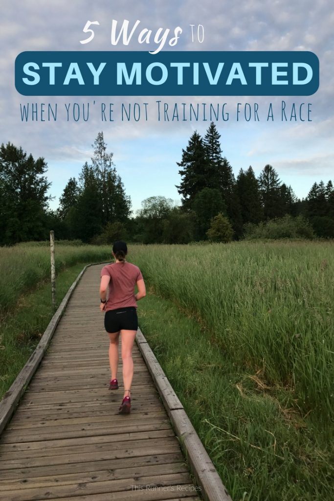 5 Ways to Stay Motivated When You're Not Training for a Race