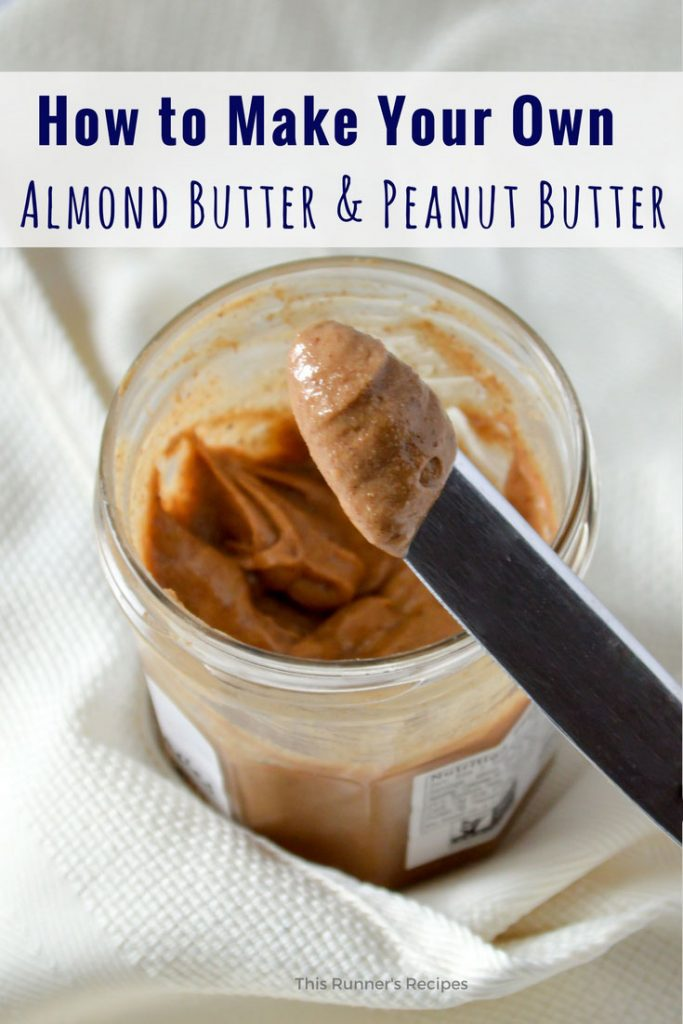 How to Make Your Own Almond Butter or Peanut Butter | This Runner's Recipes