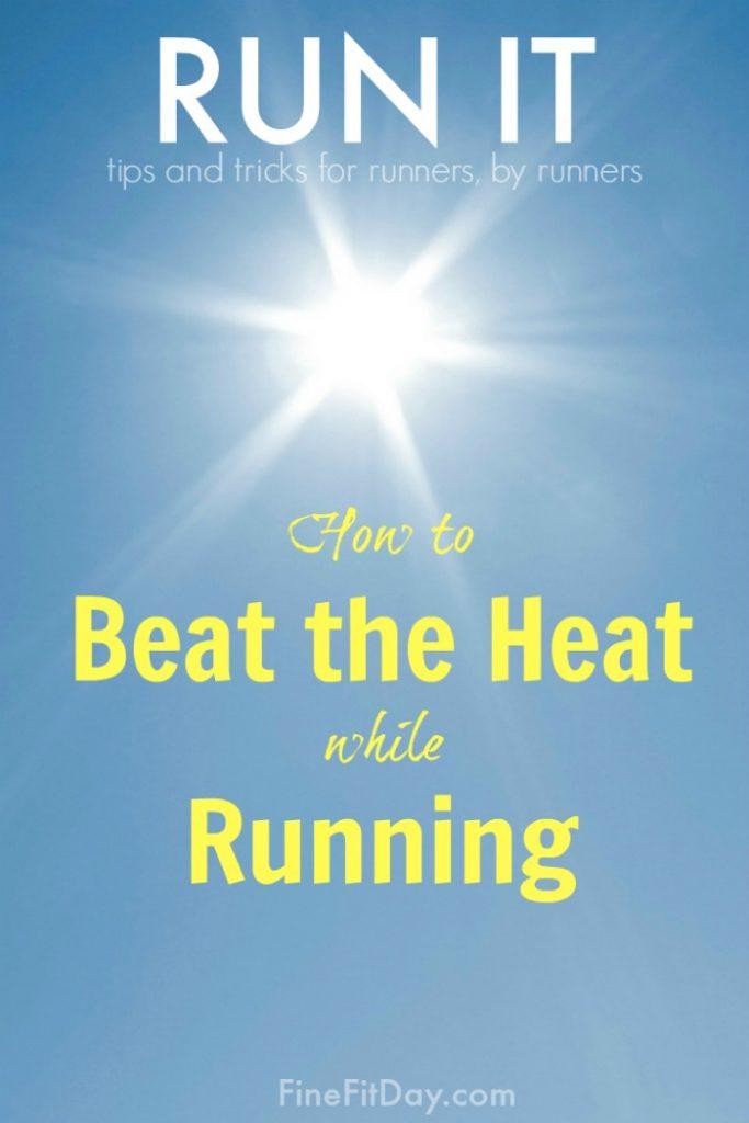 Tips for Surviving Summer Running - Run It Round Up Featuring Summer Running Tips from Your Favorite Running Bloggers