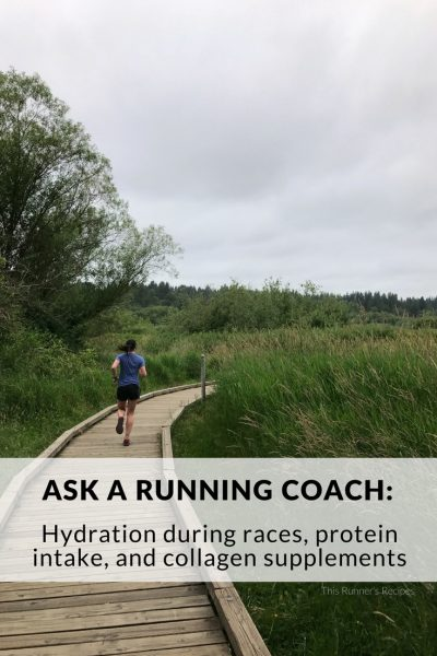 Ask a Running Coach: Hydration and Protein