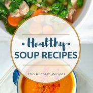My Favorite Hearty and Healthy Soup Recipes