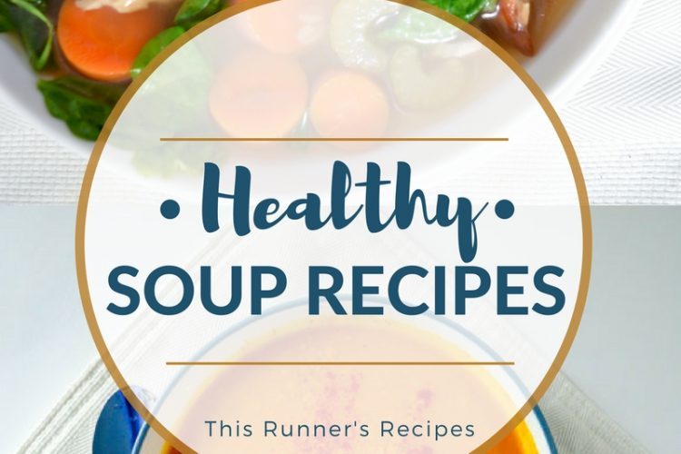 My Favorite Healthy Soup Recipes