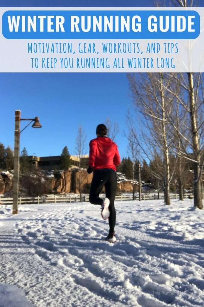 Winter Running Guide: Tips, Essential Gear, Workouts, Motivation, and More to Keep You Running All Winter Long