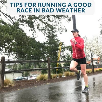 Racing in the Rain: Tips to Run a Good Race in Bad Weather