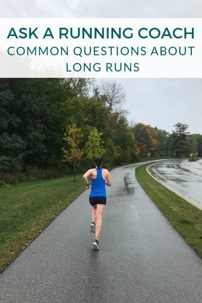 Ask a Running Coach: Long Runs