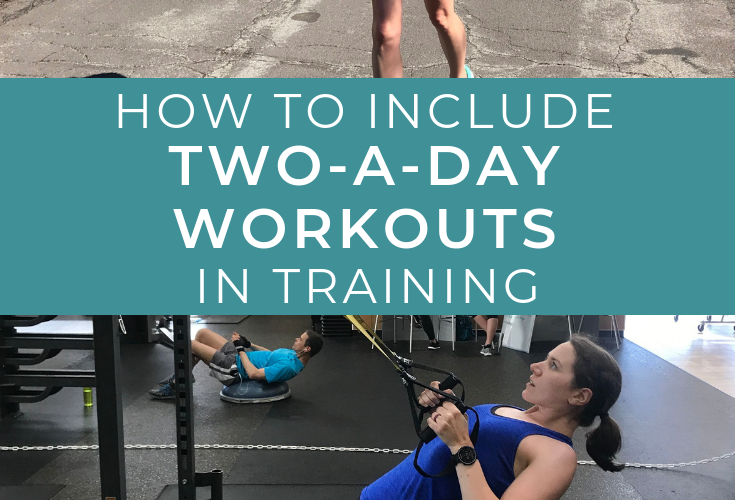 How to Incorporate Two-a-Day Workouts in Training