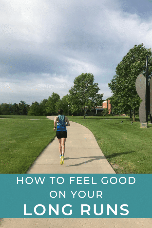 How to Feel Good on Your Long Runs