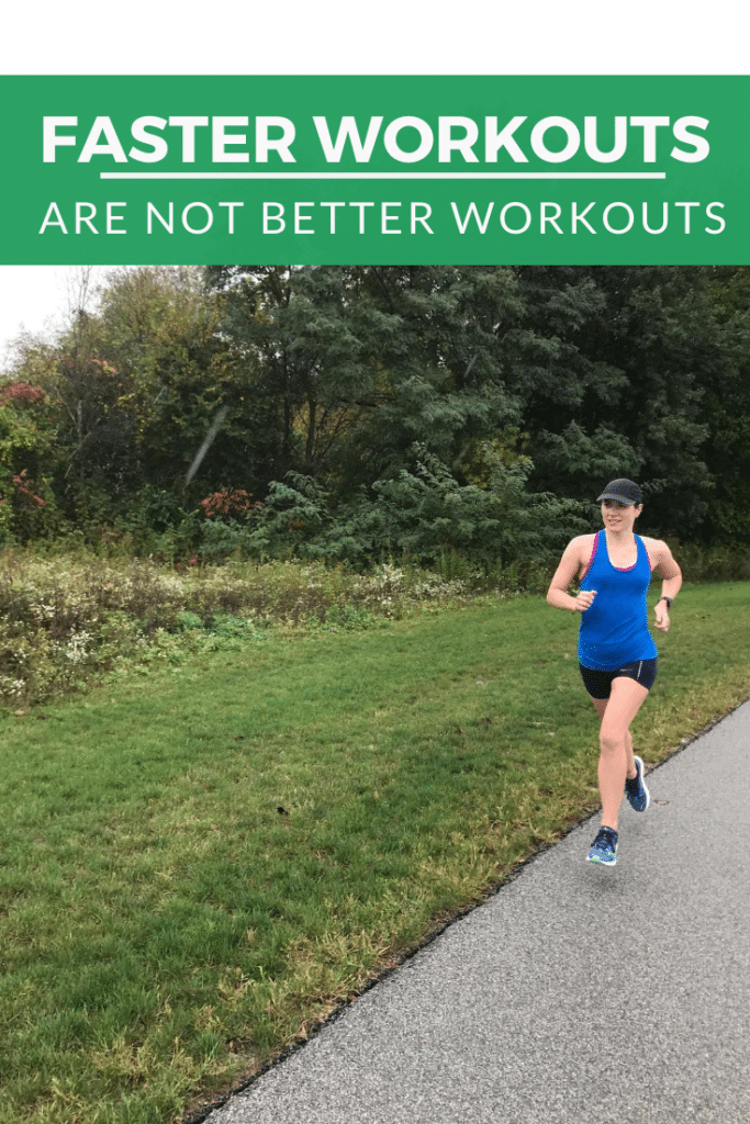 Faster Workouts are Not Better Workouts
