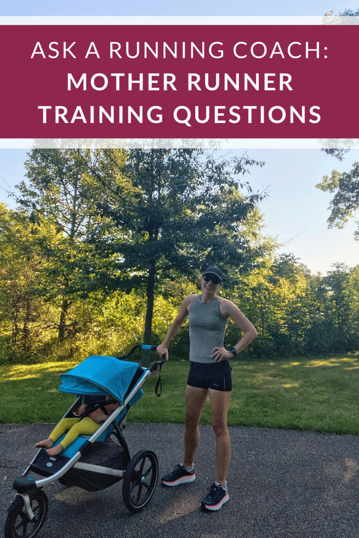 Ask a Running Coach: Motherhood and Running